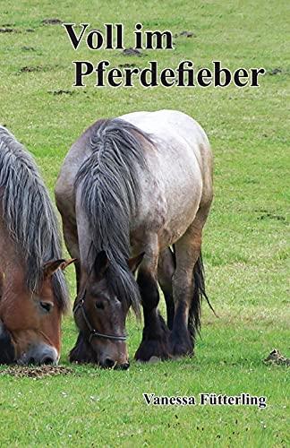 9783940367617: Voll im Pferdefieber - Pferd, Pferdebuch, Pony, Reiten, Reiterbuch, Reiterhof, Reiter,