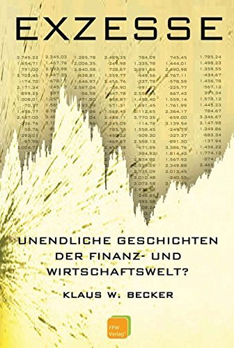 9783940368027: Exzesse: Unendliche Geschichten der Finanz- und Wirtschaftskrisen?