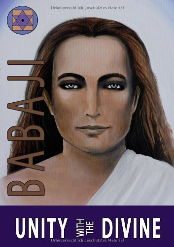9783940381057: Unity with the Divine: Maha Avatar Babaji