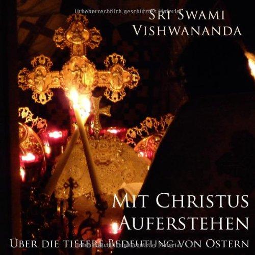 9783940381293: Mit Christus auferstehen: Über die tiefere Bedeutung von Ostern