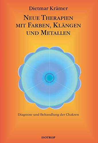 9783940395016: Neue Therapien mit Farben, Klängen und Metallen