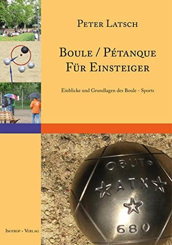 9783940395108: Boule / Pétanque für Einsteiger: Eine Einführung in den Boule - Sport Einblicke und Grundlagen