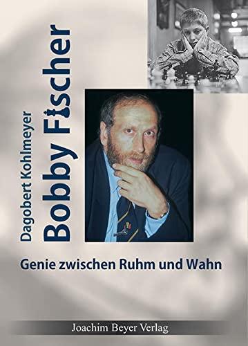 9783940417183: Bobby Fischer Genie zwischen Ruhm und Wahn