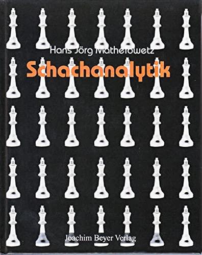 9783940417305: Schachanalytik: Die Bewertung von Spielstellungen und Spielabl�ufen im Schach
