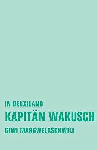 Kapitän Wakusch I. In Deuxiland: Margwelaschwili Giwi