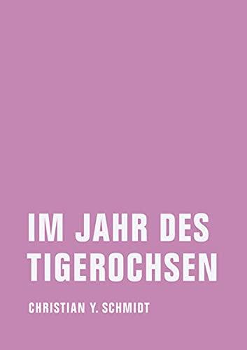 Im Jahr des Tigerochsen: Zwei chinesische Jahre - Schmidt, Christian Y.