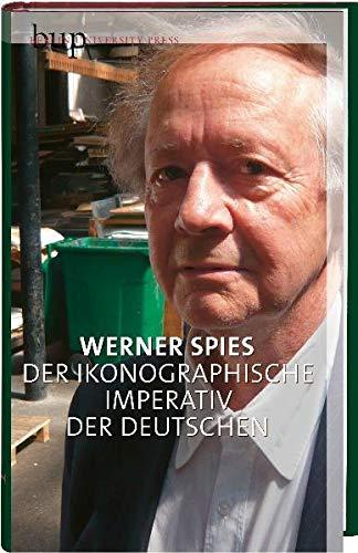 9783940432537: Der ikonografische Imperativ der Deutschen: Anselm Kiefer, Jörg Immendorf, Neo Rauch und die deutsche Kunst der Nachkriegszeit