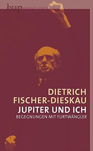 9783940432667: Jupiter und ich: Begegnungen mit Furtwängler