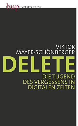 9783940432902: Delete: Die Tugend des Vergessens in digitalen Zeiten