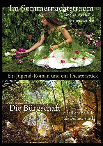 9783940445803: Im Sommernachtstraum. Eine zauberhafte Generalprobe / Die Bürgschaft. Schillers Ballade als Bühnenstück