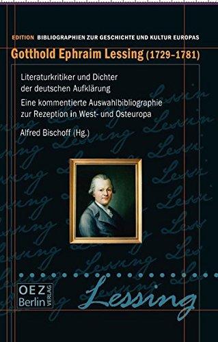 Gotthold Ephrahim Lessing 1729-1781, Literaturkritiker und Dichter der deutschen Aufklärung: ...