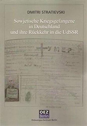 9783940452511: Sowjetische Kriegsgefangene in Deutschland 1941-1945 und ihre Rückkehr in die UdSSR