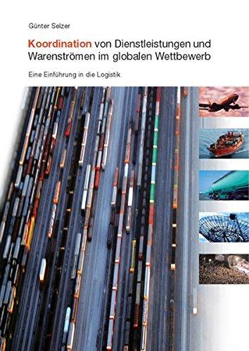 9783940459282: Koordination von Dienstleistungen und Warenströmen im globalen Wettbewerb: Eine Einführung in die Logistik (Livre en allemand)
