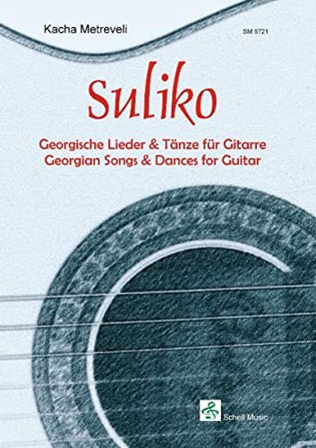 9783940474667: SULIKO - Georgische Lieder und Tänze für Gitarre: Georgische Lieder & Tänze für Gitarre