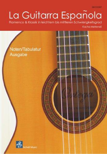 9783940474742: La Guitarra Espanola - Noten/ TAB - Ausgabe. Flamenco & Klassik in leichtem bis mittleren Schwierigkeitsgrad