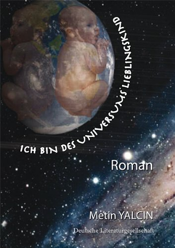 9783940490674: Ich bin des Universums Lieblingskind