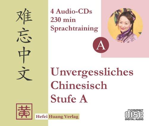 Unvergessliches Chinesisch. - Gröbenzell Huang [Mehrteiliges Werk]Teil: Stufe A.Audio-CDs.: ...