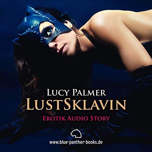 LustSklavin - Erotik Audio Story - Erotisches Hörbuch: CD Hörbuch: Palmer, Lucy
