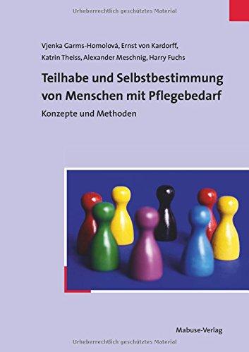 9783940529084: Teilhabe und Selbstbestimmung von Menschen mit Pflegebedarf: Konzeptionelle und methodische Überlegungen zu den Voraussetzungen