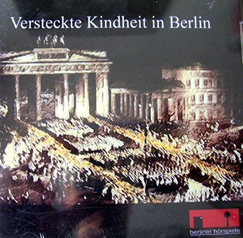 9783940530745: Versteckte Kindheit in Berlin/CD: Zeitzeugengespräch moderiert von Kerstin Muth