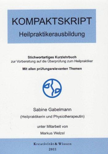 9783940535412: Kompaktskript:Heilpraktikerausbildung: Stichwortartiges Kurzlehrbuch mit allen pr�fungsrelevanten Themen