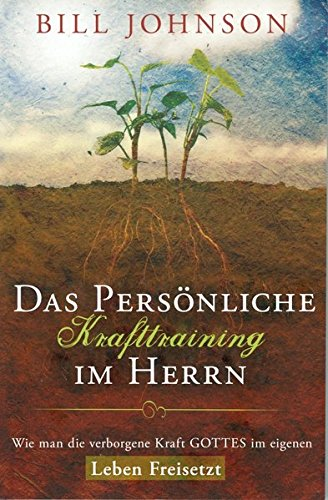 Strengthen Yourself in the Lord (German) (German Edition) (9783940538031) by Bill Johnson