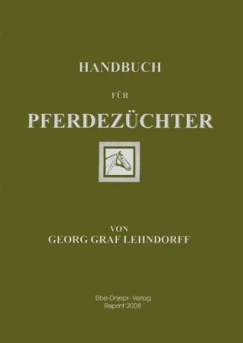 Handbuch für Pferdezüchter: Georg Graf Lehndorff