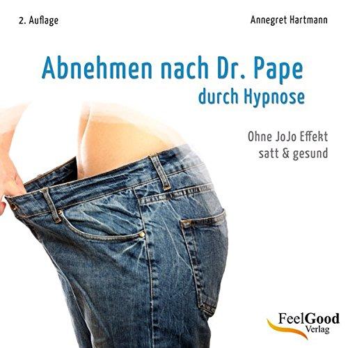 9783940544179: Durch Hypnose - Abnehmen nach Dr. Pape