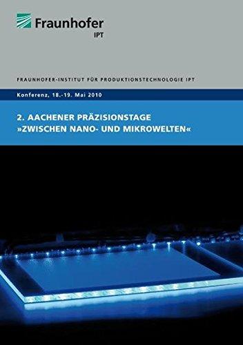 """2. Aachener Präzisionstage """"Zwischen Nano- und Mikrowelten"""": Christian Brecher"""