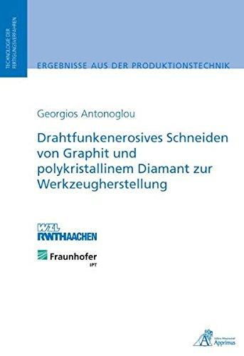9783940565679: Drahtfunkenerosives Schneiden von Graphit und polykristallinem Diamant zur Werkzeugherstellung