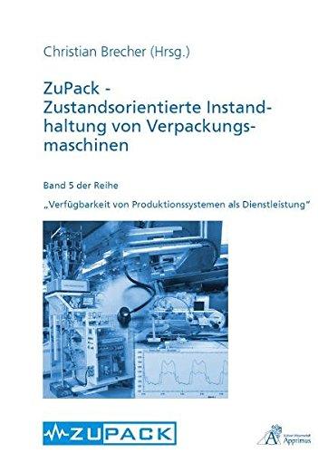 ZuPack - Zustandsorientierte Instandhaltung von Verpackungsmaschinen: Christian Brecher