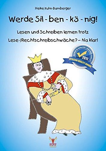 9783940568311: Werde Sil-ben-kö-nig!: Lesen und Schreiben lernen trotz Lese-/Rechtschreibschwäche - Na klar!
