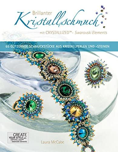9783940577009: Brillanter Kristallschmuck mit CRYSTALLIZED - Swarovski Elements: 65 Glitzernde Schmuckstücke aus Kristallperlen und -steinen