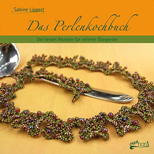 9783940577030: Das Perlenkochbuch: Die besten Rezepte für vielerlei Glasperlen