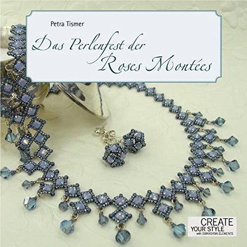 Das Perlenfest der Roses Montées: Petra Tismer