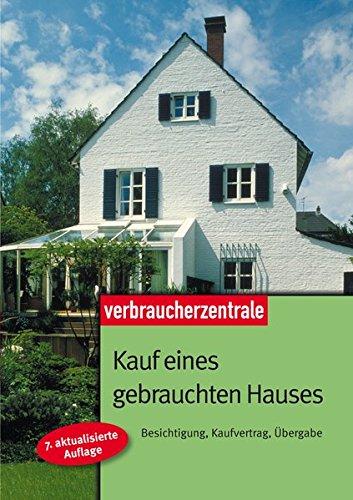 9783940580689: Kauf eines gebrauchten Hauses: Besichtigung, Kaufvertrag, �bergabe