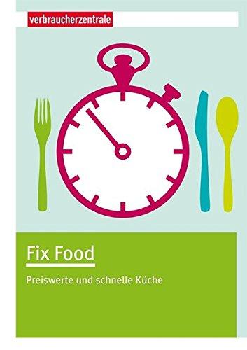 9783940580849: Fix Food: Preiswerte und schnelle Küche