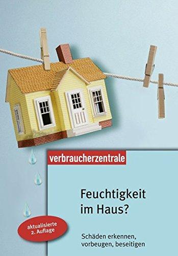9783940580856: Feuchtigkeit im Haus: Schäden erkennen, vorbeugen, beseitigen