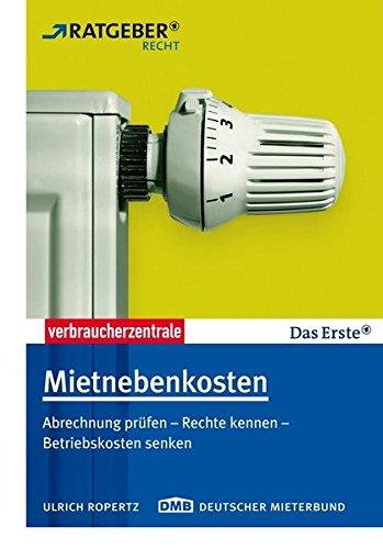 9783940580924: Mietnebenkosten: Abrechnung pr�fen - Rechte kennen - Betriebsnebenkosten senken