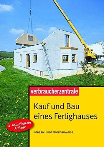 9783940580948: Kauf und Bau eines Fertighauses: Massiv- und Holzbauweise