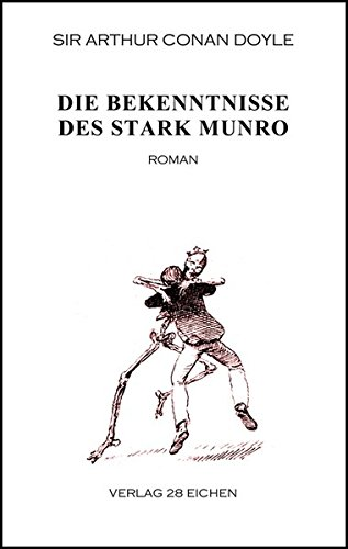 9783940597397: Die Bekenntnisse des Stark Munro: Ein Konvolut von 16 Briefen des Arztes J. Stark Munro an seinen Freund und ehemaligen Kommilitonen Herbert ... geschrieben in den Jahren 1881 - 1884