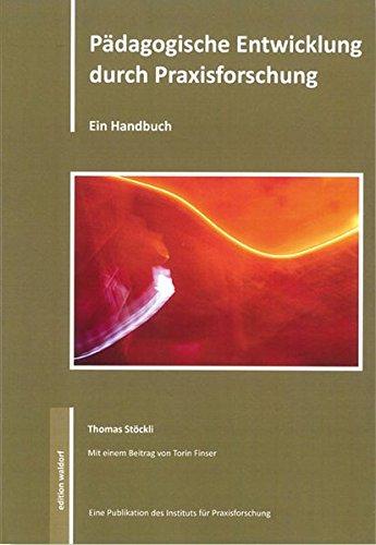 9783940606884: P�dagogische Entwicklung durch Praxisforschung: Ein Handbuch