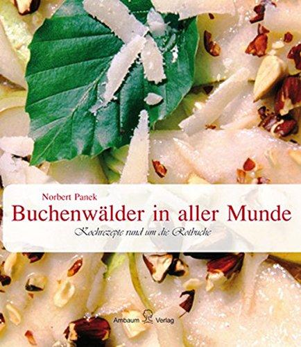 9783940616197: Buchenwälder in aller Munde: Kochrezepte rund um die Rotbuche