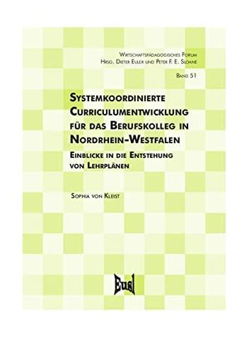 Systemkoordinierte Curriculumentwicklung für das Berufskolleg in Nordrhein-Westfalen: Sophia ...