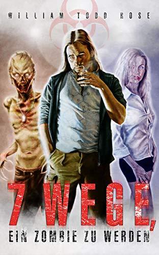 9783940626097: 7 Wege, ein Zombie zu werden
