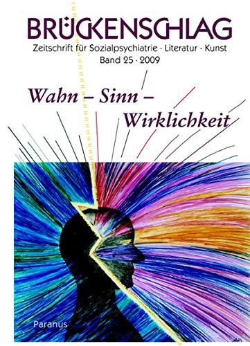 9783940636034: Wahn - Sinn - Wirklichkeit / Brückenschlag 25/2009