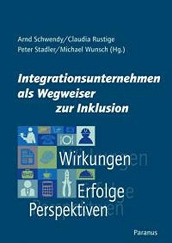 9783940636362: Integrationsunternehmen als Wegweiser zur Inklusion: Wirkungen - Erfolge - Perspektiven