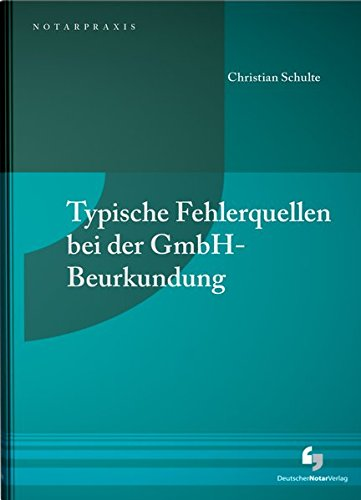 9783940645418: Typische Fehlerquellen bei der GmbH-Beurkundung: Beratung und Verfahrensbegleitung