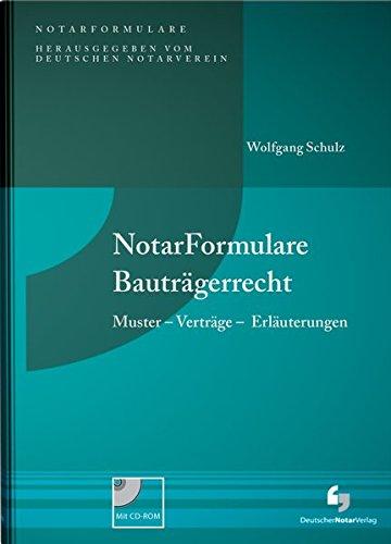 NotarFormulare Bauträgerrecht, m. CD-ROM: Wolfgang Schulz