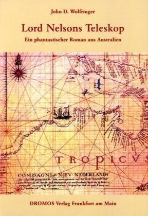 9783940655011: Lord Nelsons Teleskop: Ein phantastischer Roman aus Australien